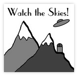 Watch the Skies!